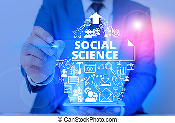 Conceptual hand writing showing Social Science. Concept meaning scientific study of huanalysis society and social relationships