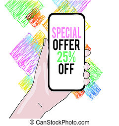 Conceptual hand writing showing Special Offer 25 Percent Off. Concept meaning Discounts promotion Sales Retail Marketing Offer Closeup of Smartphone Device Held in Hand and Text Space