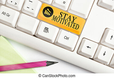 Conceptual hand writing showing Stay Motivated. Business ...