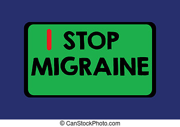 Conceptual hand writing showing Stop Migraine. Business photo text Preventing the full attack of headache Caffeine withdrawal