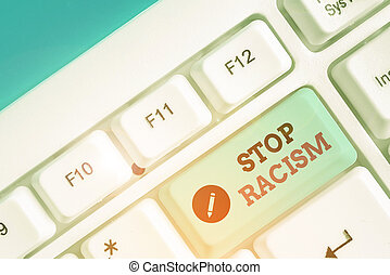 Conceptual hand writing showing Stop Racism. Business photo ...