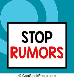 Conceptual hand writing showing Stop Rumors. Business photo text put an end circulating the story of uncertain or doubtful truth Close up view big blank rectangle abstract geometrical background.