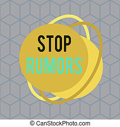 Conceptual hand writing showing Stop Rumors. Business photo text put an end circulating the story of uncertain or doubtful truth Asymmetrical format pattern object outline multicolor design.