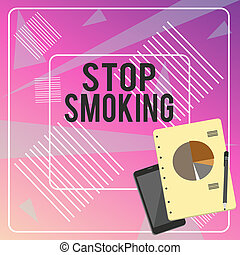 Conceptual hand writing showing Stop Smoking. Business photo text Discontinuing or stopping the use of tobacco addiction Layout Smartphone Off Ballpoint Notepad Business Pie Chart.
