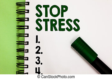 Conceptual hand writing showing Stop Stress. Business photo showcasing Seek help Take medicines Spend time with loveones Get more sleep Marker over notebook white page communicating ideas messages.