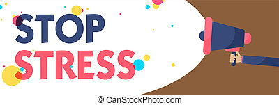 Conceptual hand writing showing Stop Stress. Business photo text Seek help Take medicines Spend time with loveones Get more sleep Man holding Megaphone loudspeaker screaming colorful speech bubble.