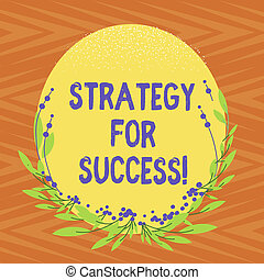 Conceptual hand writing showing Strategy For Success. Business photo text Game plan to follow to meet the challenge and win Blank Color Oval Shape with Leaves and Buds for Invitation.