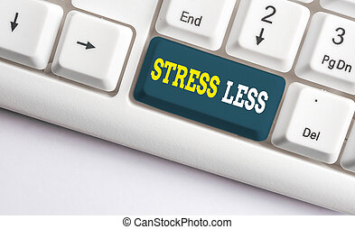 Conceptual hand writing showing Stress Less. Business photo ...