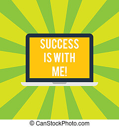 Conceptual hand writing showing Success Is With Me. Business photo showcasing Be optimistic pursue of good results successful Laptop Monitor Personal Computer Tablet Screen Text Space.