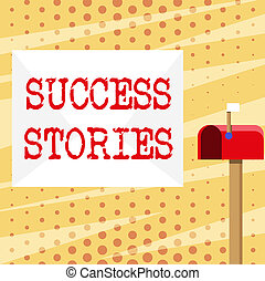 Conceptual hand writing showing Success Stories. Business photo showcasing story demonstrating who rises to fortune or brilliant achievement White Envelope and Red Mailbox with Small Flag Up Signalling.