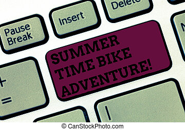 Conceptual hand writing showing Summer Time Bike Adventure. Business photo text Riding bikes during sunny season of the year Keyboard Intention to create computer message keypad idea.