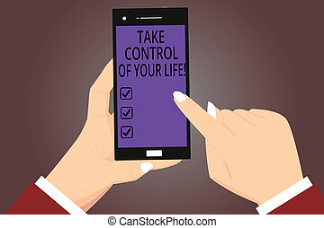 Conceptual hand writing showing Take Control Of Your Life. ...