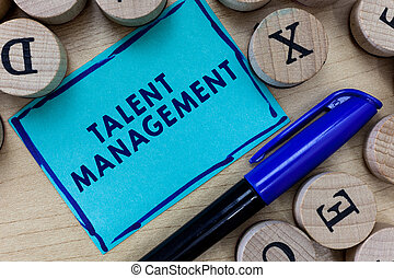 Conceptual hand writing showing Talent Management. Business photo text Acquiring hiring and retaining talented employees
