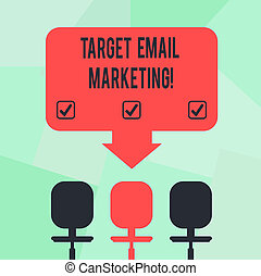 Conceptual hand writing showing Target Email Marketing. Business photo text advertisement is sent to a target list of recipients Space Color Arrow Pointing to One of the Three Swivel Chairs.