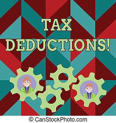 Conceptual hand writing showing Tax Deductions. Business photo text reduction income that is able to be taxed of expenses Two Business People Inside Cog Wheel Gear for Teamwork Event.