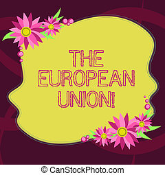 Conceptual hand writing showing The European Union. Business...
