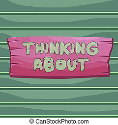 Conceptual hand writing showing Thinking About. Business ...