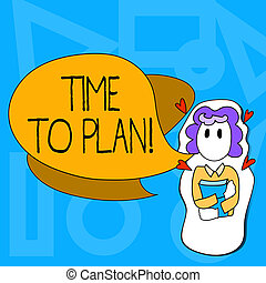 Conceptual hand writing showing Time To Plan. Business photo text Idea Development Moment Strategy Thinking.