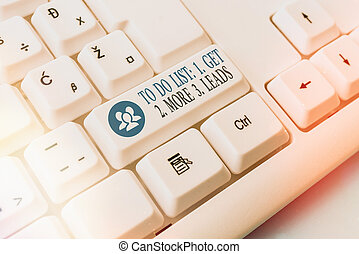 Conceptual hand writing showing To Do List: 1. Get 2. More 3. Leads. Business photo showcasing advertising plan to attract clients Pc keyboard key with note paper above background copy space.