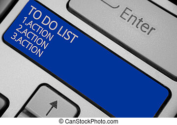 Conceptual hand writing showing To Do List 1.Action 2.Action 3.Action. Business photo text putting day priorities in order Keyboard blue key create computer computing reflection document.