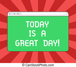 Conceptual hand writing showing Today Is A Great Day. Business photo showcasing Enjoying the moment great weather Having lots of fun Monitor Screen with Progress Control Bar Blank Text Space.