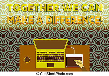 Conceptual hand writing showing Together We Can Make A ...