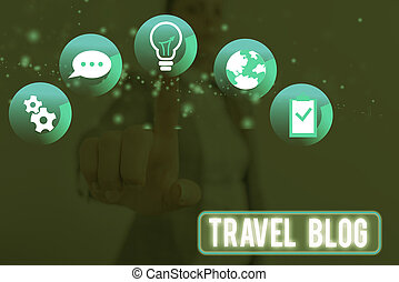 Conceptual hand writing showing Travel Blog. Business photo showcasing Sharing thoughts and experiences of the places around the world.