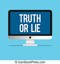 Conceptual hand writing showing Truth Or Lie. Business photo showcasing Decision between being honest dishonest Choice Doubt Decide