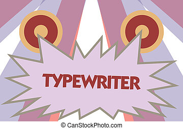Conceptual hand writing showing Typewriter. Business photo ...