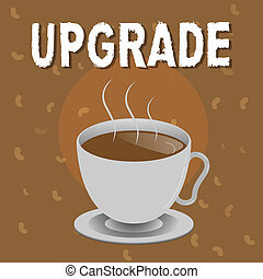 Conceptual hand writing showing Upgrade. Business photo text Raise something to higher standard Improve make better enhance