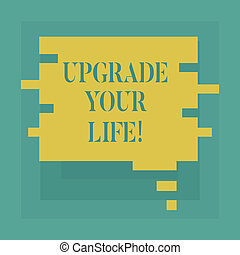 Conceptual hand writing showing Upgrade Your Life. Business photo showcasing improve your way of living Getting wealthier and happier Speech Bubble in Puzzle Piece Shape for Presentation Ads.