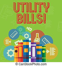 Conceptual hand writing showing Utility Bills. Business photo text amount household expected pay for electricity water each month Books Arranged Standing in Row with Educational Icons Behind.