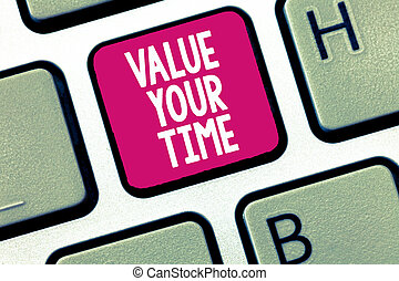 Conceptual hand writing showing Value Your Time. Business photo showcasing asking someone to make schedule and get beat of his life