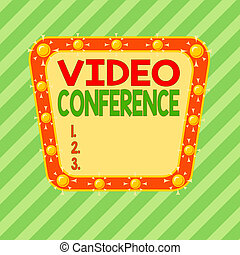 Conceptual hand writing showing Video Conference. Business photo showcasing showing in remote places hold facetoface meetings Asymmetrical uneven shaped pattern object multicolour design.