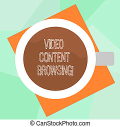 Conceptual hand writing showing Video Content Browsing. Business photo text skimming through video content in order to satisfy Top View of Drinking Cup Filled with Beverage on Color Paper.