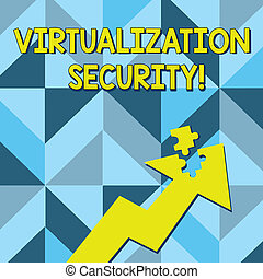 Conceptual hand writing showing Virtualization Security. Business photo text running multiple virtual instances on single device Arrow Pointing Up with Detached Part Jigsaw Puzzle Piece.