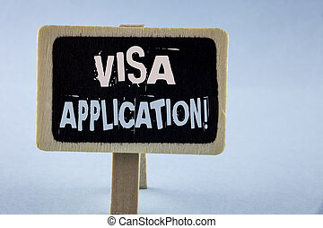 Conceptual hand writing showing Visa Application Motivational Call. Business photo showcasing sheet to provide your basic information written on Wooden Notice Board plain background.
