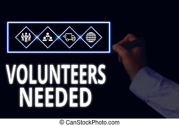 Conceptual hand writing showing Volunteers Needed. Business photo showcasing need work or help for organization without being paid Picture photo network scheme with modern smart device.