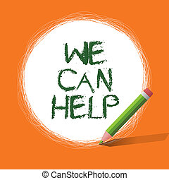 Conceptual hand writing showing We Can Help. Business photo showcasing Let us support you give advice assistance service solutions