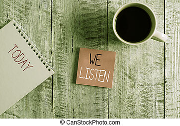 Conceptual hand writing showing We Listen. Business photo ...