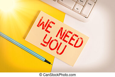 Conceptual hand writing showing We Need You. Business photo text asking someone to work together for certain job or target Paper with copy space and keyboard above orange background table.
