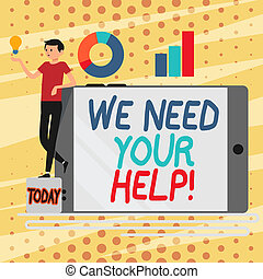 Conceptual hand writing showing We Need Your Help. Business photo showcasing asking someone to stand with you against difficulty Man Leaning on Smartphone Turned on Side Graph and Idea Icon.