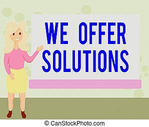Conceptual hand writing showing We Offer Solutions. Business...