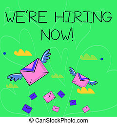 Conceptual hand writing showing We Re Hiring Now. Business photo showcasing recently employ someone or pay someone to do particular job Colorful Airmail Letter Envelopes and Two of Them with Wings.