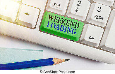 Conceptual hand writing showing Weekend Loading. Business photo showcasing Starting Friday party relax happy time resting Vacations.
