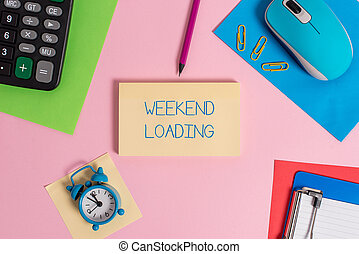 Conceptual hand writing showing Weekend Loading. Business photo text Starting Friday party relax happy time resting Vacations Mouse calculator sheets marker clipboard clock color background.