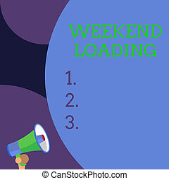 Conceptual hand writing showing Weekend Loading. Business photo text Starting Friday party relax happy time resting Vacations Blank huge balloon empty text with small megaphone. Announcement.