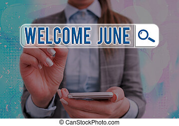 Conceptual hand writing showing Welcome June. Concept meaning Calendar Sixth Month Second Quarter Thirty days Greetings Web search digital futuristic technology network connection