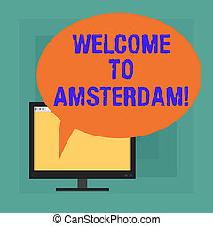Conceptual hand writing showing Welcome To Amsterdam. Business photo text Greeting someone visits the capital city of Netherlands Mounted Computer Blank Screen with Oval Color Speech Bubble.