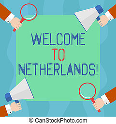 Conceptual hand writing showing Welcome To Netherlands. Business photo text Warm greeting to the visitors of Netherlands Hu analysis Hands Holding Magnifying Glass and Megaphone.